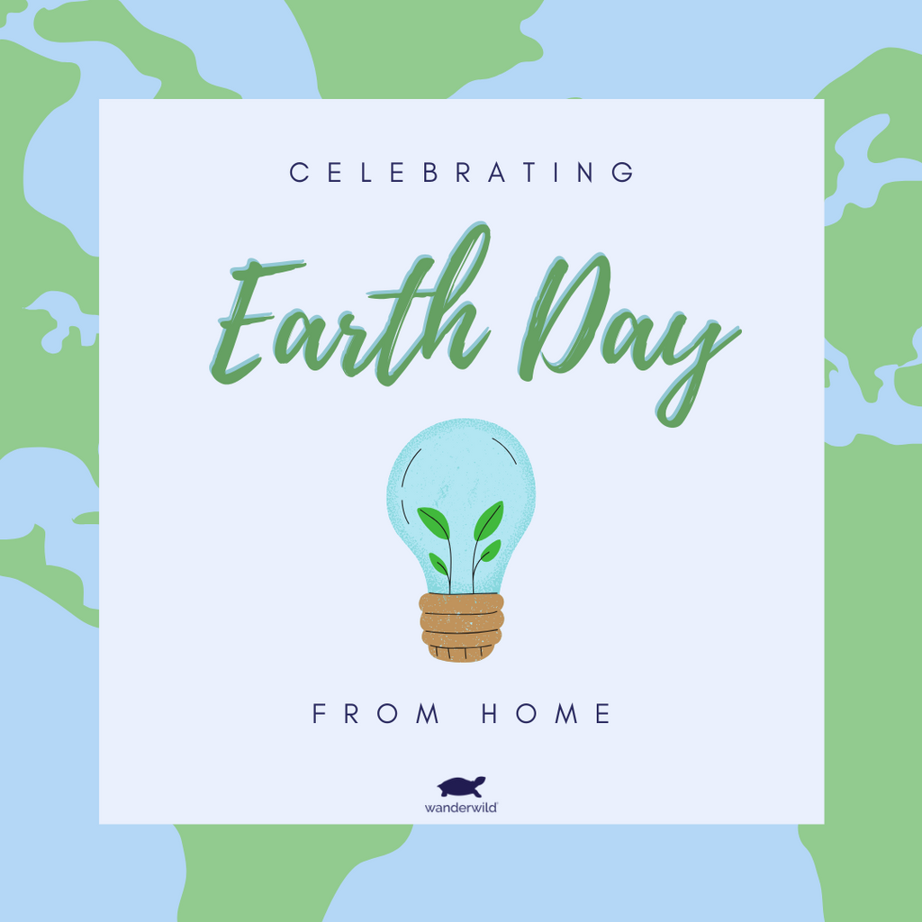 Celebrating Earth Day From Home