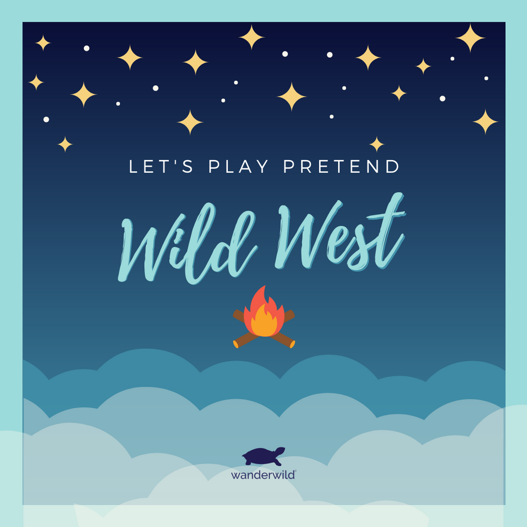 Let's Play Pretend - Wild West