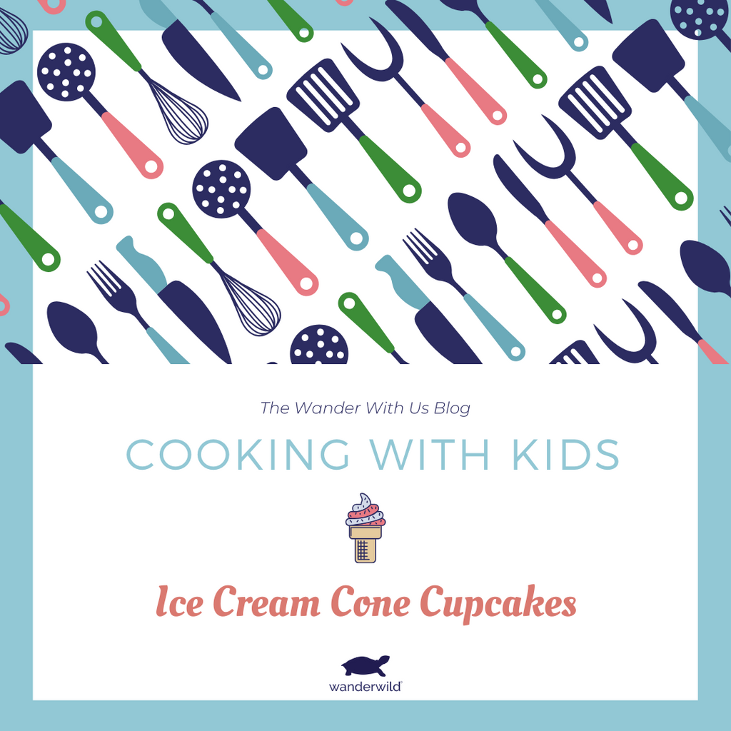 Cooking With Kids - Ice Cream Cone Cupcakes