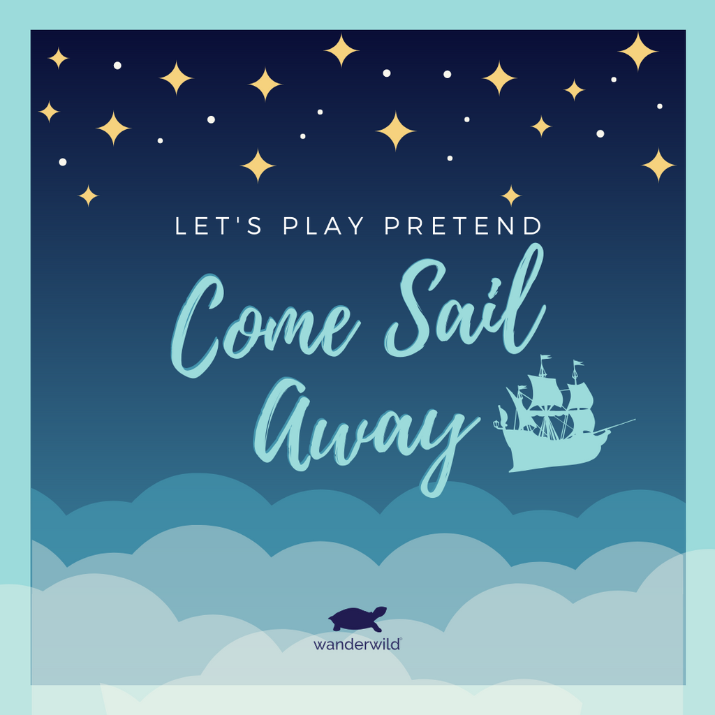 Let's Play Pretend - Come Sail Away