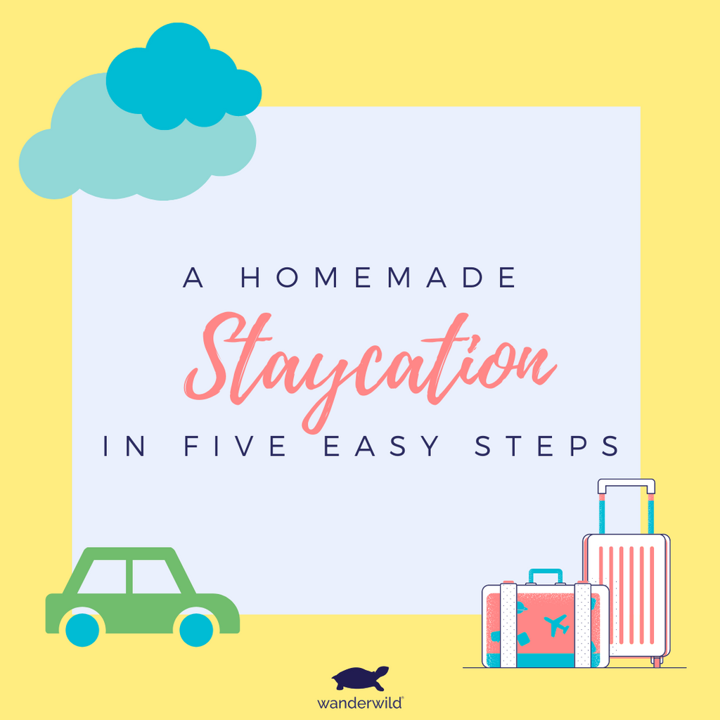 A Homemade Staycation