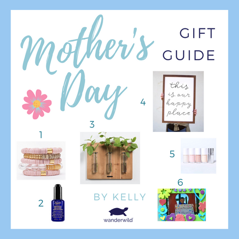 Wanderwild Kelly's Picks Mother's Day Gift Guide