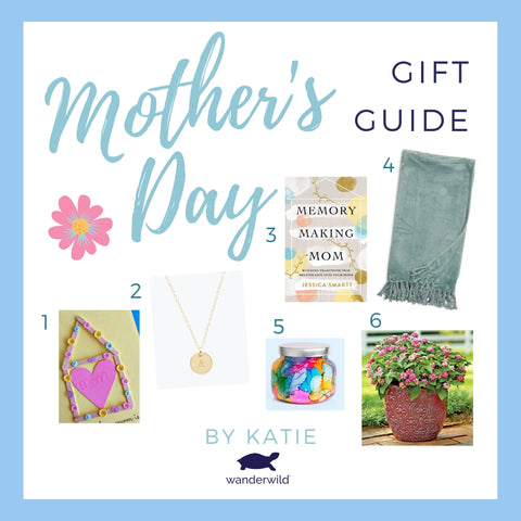 Wanderwild Katie's Picks Mother's Day Gift Guide