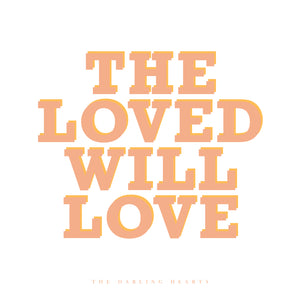 07 / THE LOVED WILL LOVE
