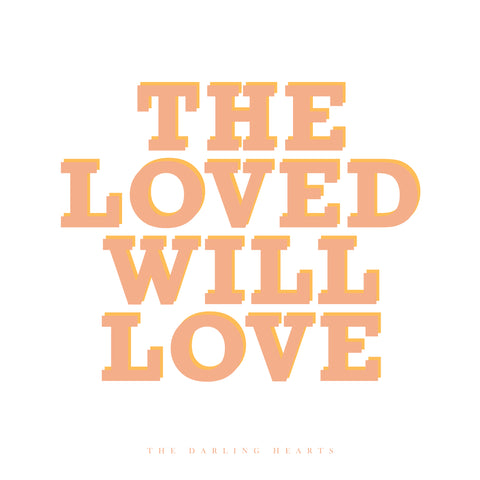 THE LOVED WILL LOVE