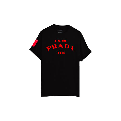 "*A VALENTINES DAY EXCLUSIVE - ""I'M SO PRADA ME"" T-SHIRT"