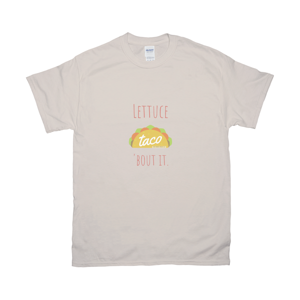 Lettuce Taco 'Bout It T-Shirts
