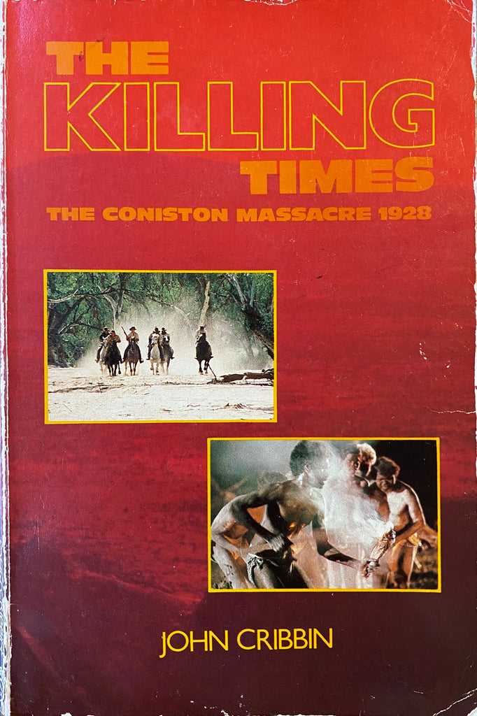The Killing Times: The Coniston Massacre 1928