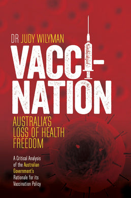 Vaccination – Australia's Loss of Health Freedom