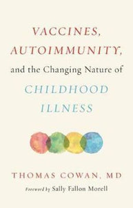 Vaccines, Autoimmunity and the Changing Nature of Childhood Illness