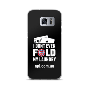 Samsung Case - NPL I don't even fold my laundry