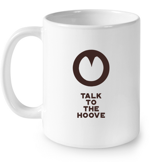 Talk to the Hoove | 11 oz. Mug