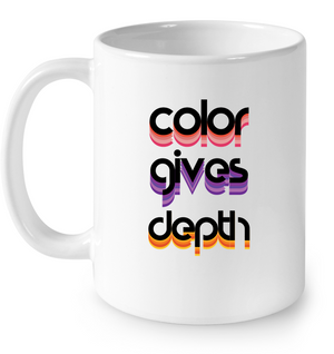 Color Gives Depth | 11 oz. Mug