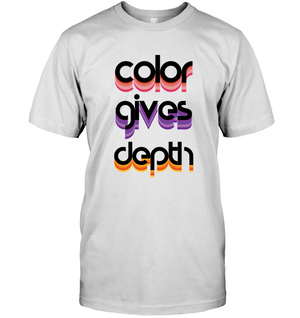 Color Gives Depth | T-Shirt