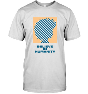 Believe in Humanity | T-Shirt