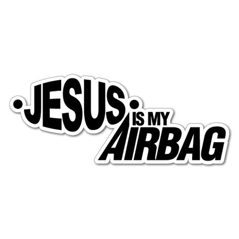 Jesus Is My Airbag Sticker Decal