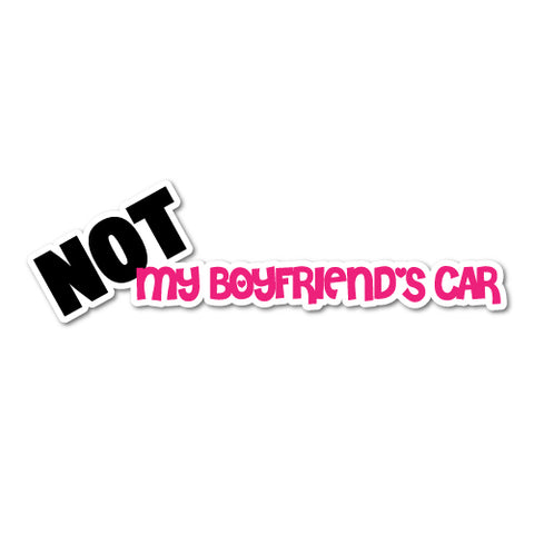 Not My Boyfriends Car Jdm Sticker Decal