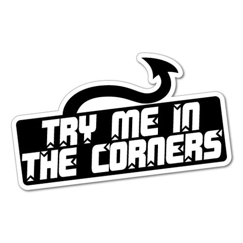 TRY ME IN THE CORNERS JDM Car Sticker Decal