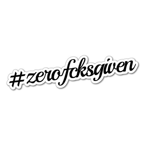#Zero Fcks Given Sticker Decal