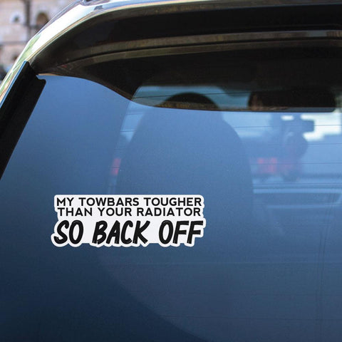 Towbars Tougher So Back Off Sticker Decal