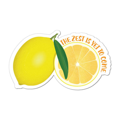 The zest is yet to come lemon pun funny citrus Car Sticker Decal