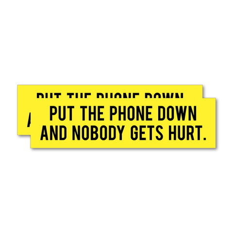 2X Put The Phone Down Sticker Decal