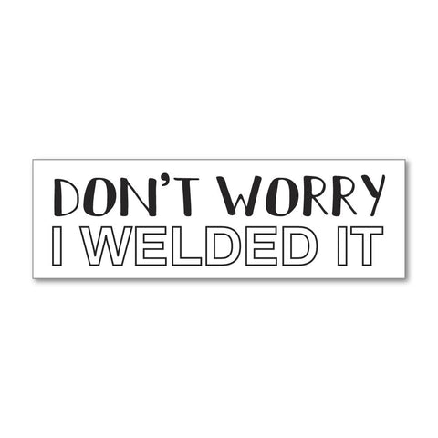 Don Not Worry  Sticker Decal