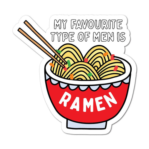 My Favourite Type Of Men Is Ramen Sticker Decal