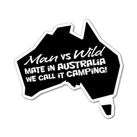 Man Vs Wild We Call It Camping Sticker
