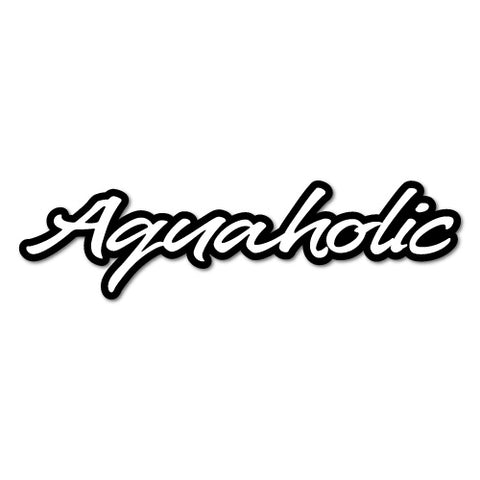 Aquaholic Sticker