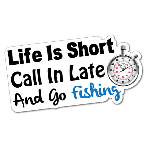 Life Is Short Go Fishing Sticker