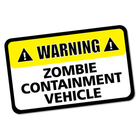 Warning Zombie Containment Vehicle Car Sticker
