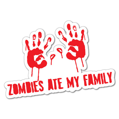 ZOMBIES ATE MY FAMILY Sticker