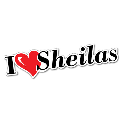 I Heart Sheilas Sticker