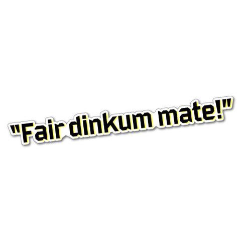 Fair Dinkum Sticker
