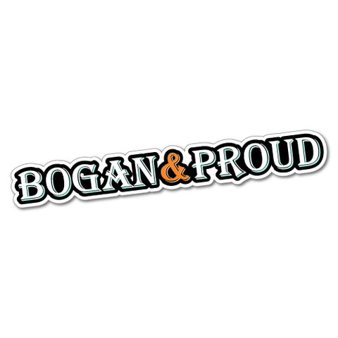Bogan And Proud Sticker