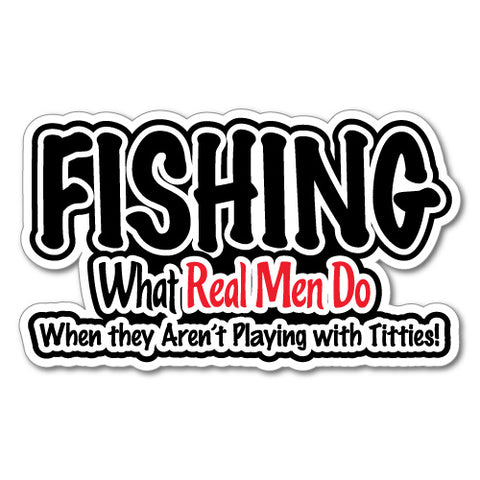 Fishing What Real Men Do Sticker