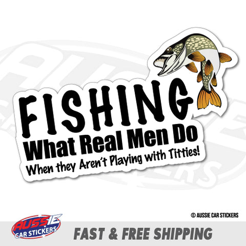 Fishing What Real Men Do 2 Sticker