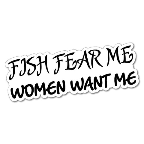 Fish Fear Me Women Want Me Sticker