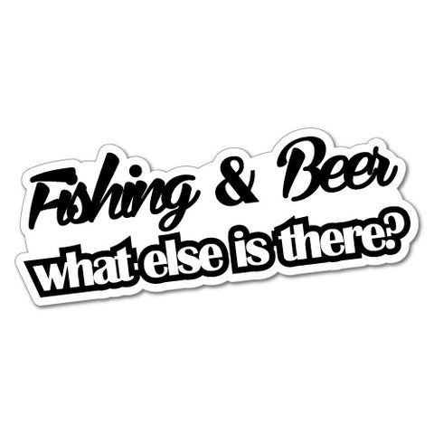 Fishing & Beer What Else Sticker