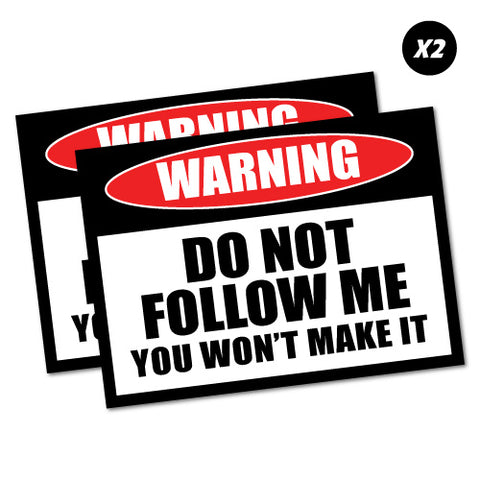 2X Do Not Follow Me Sticker