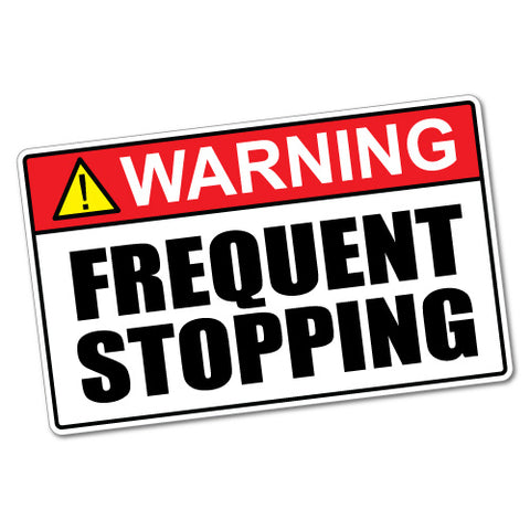 Caution Frequent Stopping Sticker