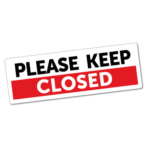 Please Keep Closed Sticker