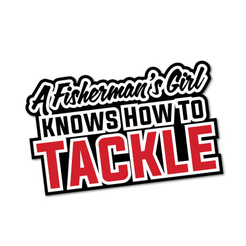 Every Fisherman'S Girl Knows Tackle Sticker