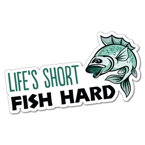 Life'S Short Fish Hard Sticker