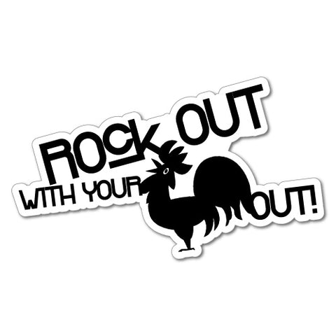 Rock Out With Your Cock Out Sticker