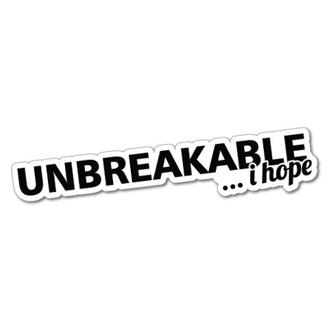 UNBREAKABLE I HOPE Sticker