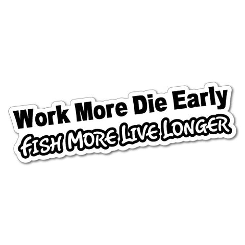 Fish More Live Longer Sticker