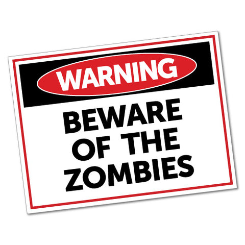Warning Beware Of The Zombies Sticker