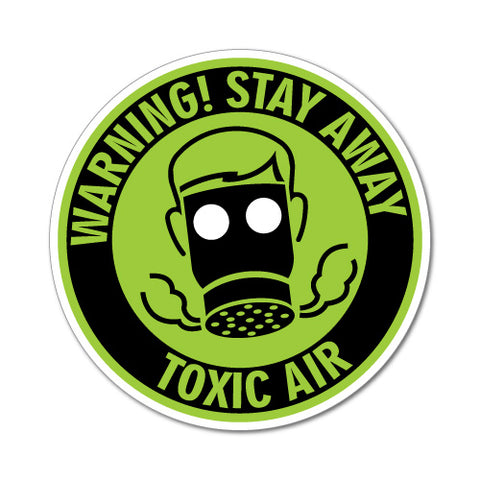 Warning Stay Away Toxic Air Sticker